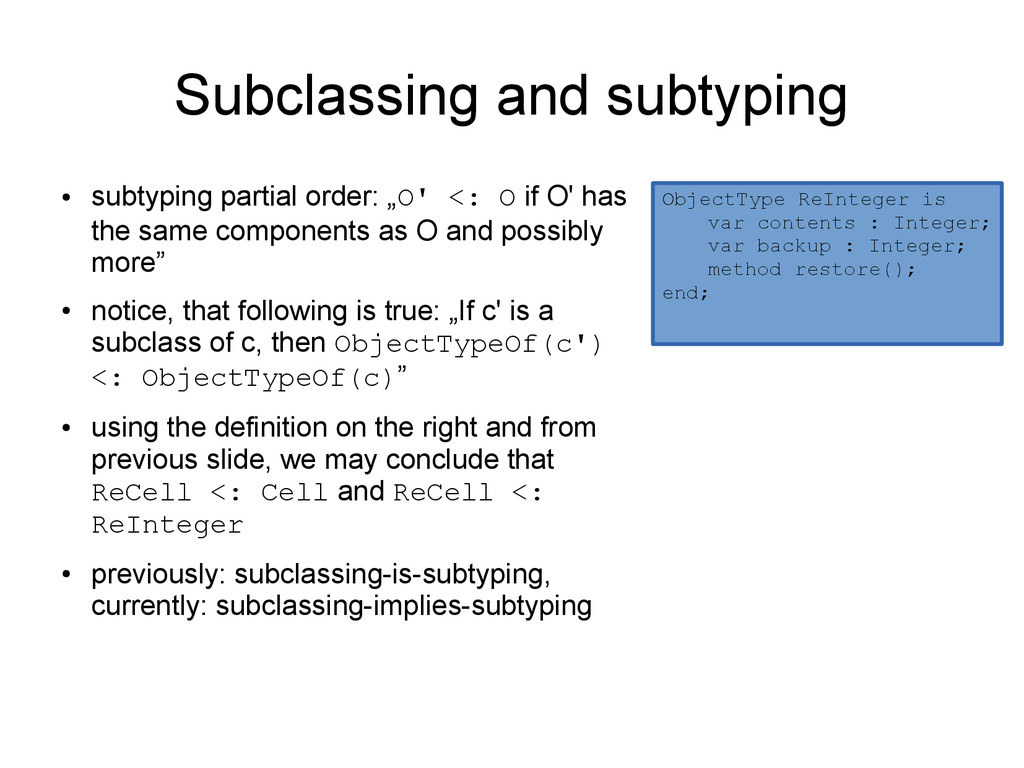 Subclassing and subtyping ● subtyping partial o...