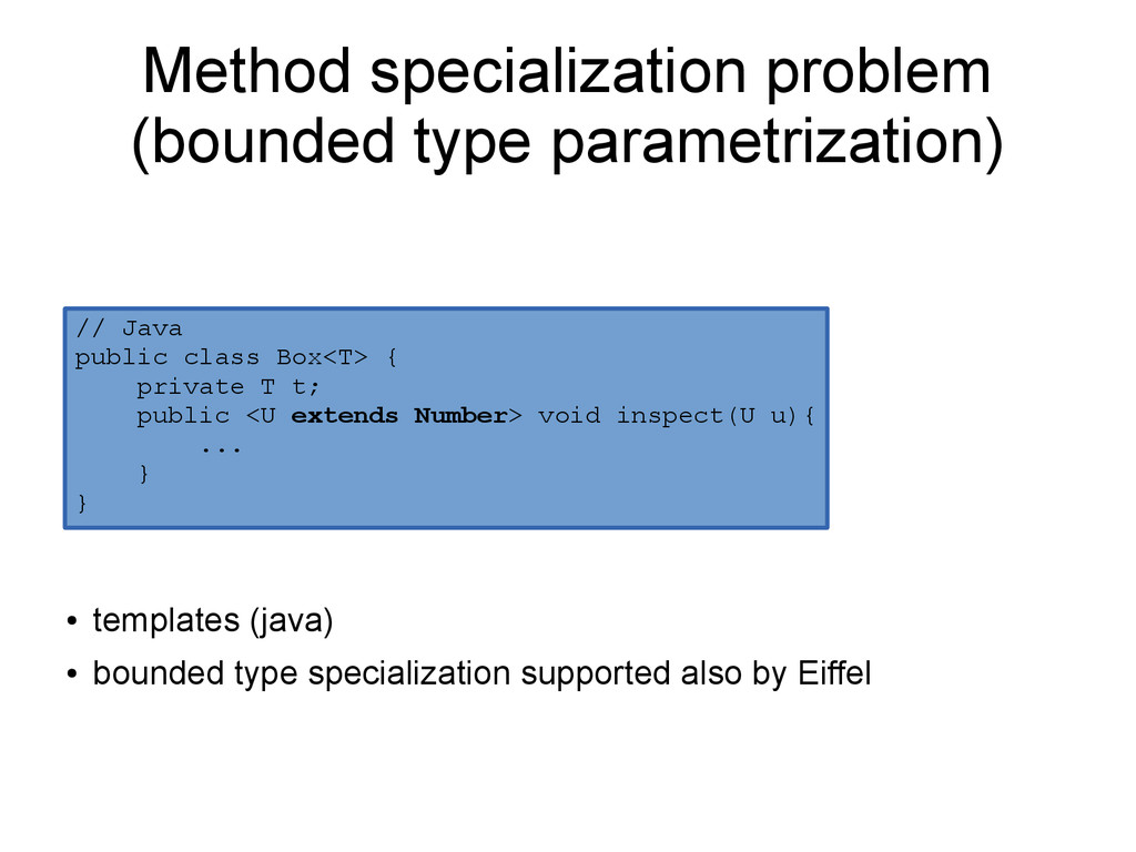 ● templates (java) ● bounded type specializatio...