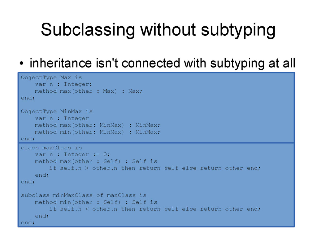 Subclassing without subtyping ● inheritance isn...