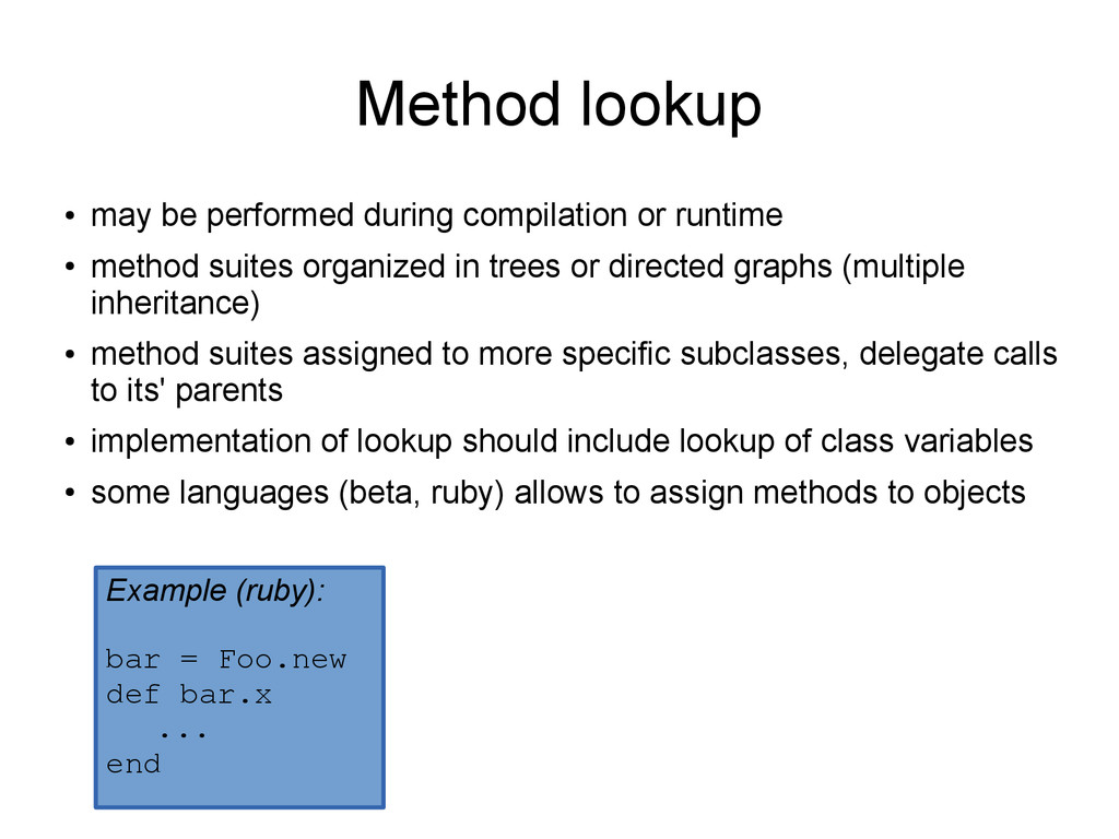 Method lookup ● may be performed during compila...