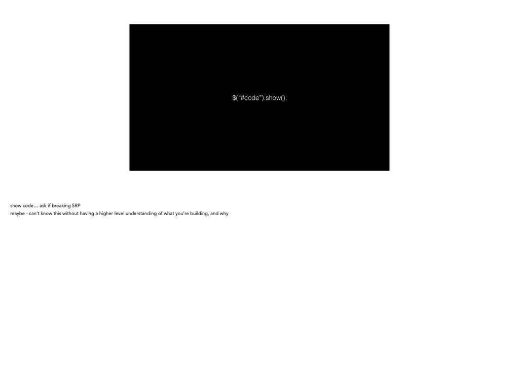 """$(""""#code"""").show(); show code… ask if breaking S..."""