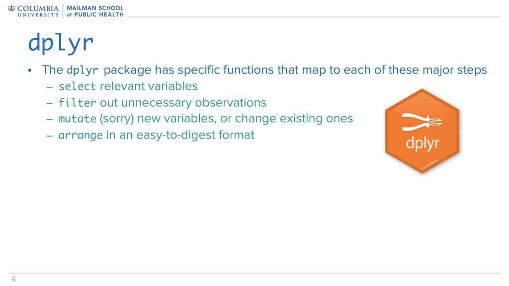 4 • The dplyr package has specific functions th...