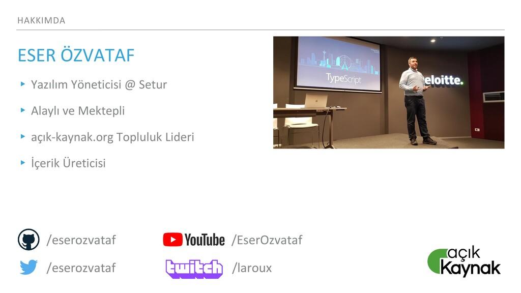 HAKKIMDA ESER ÖZVATAF ▸ Yazılım Yöneticisi @ Se...