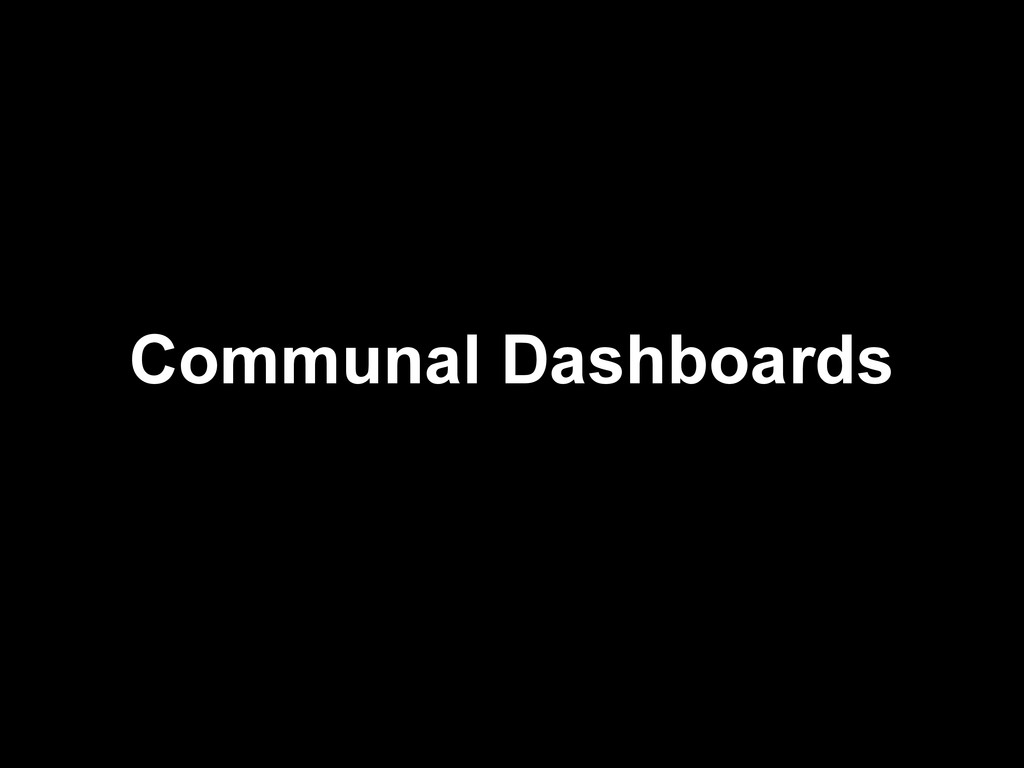 Communal Dashboards