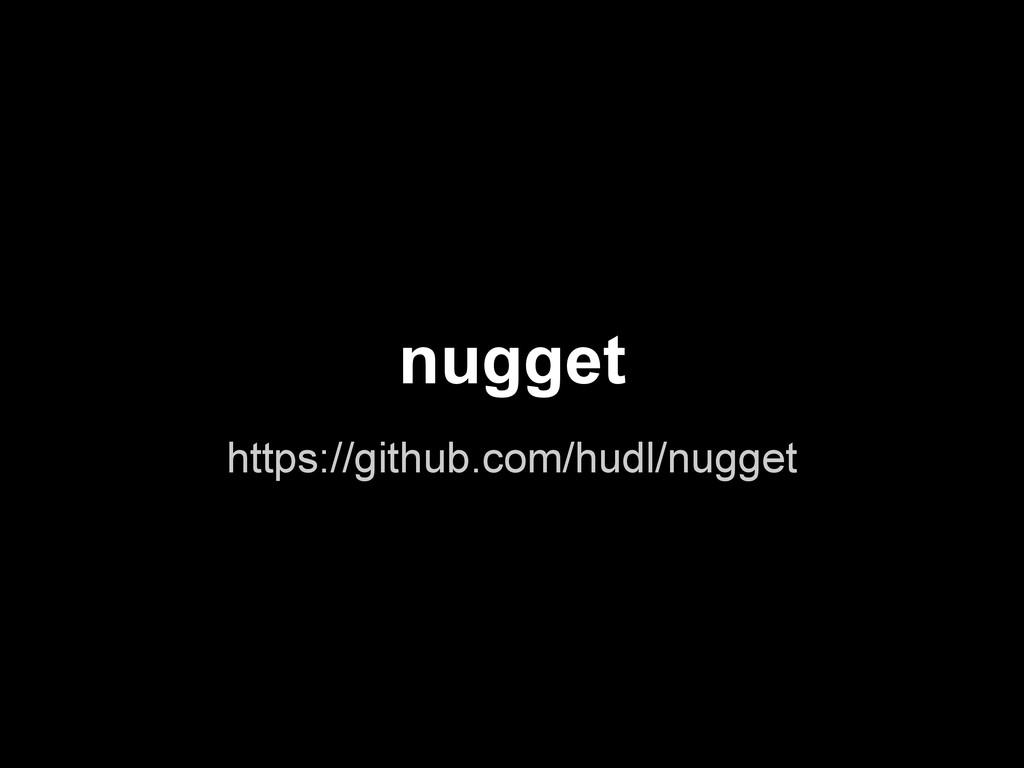 nugget https://github.com/hudl/nugget