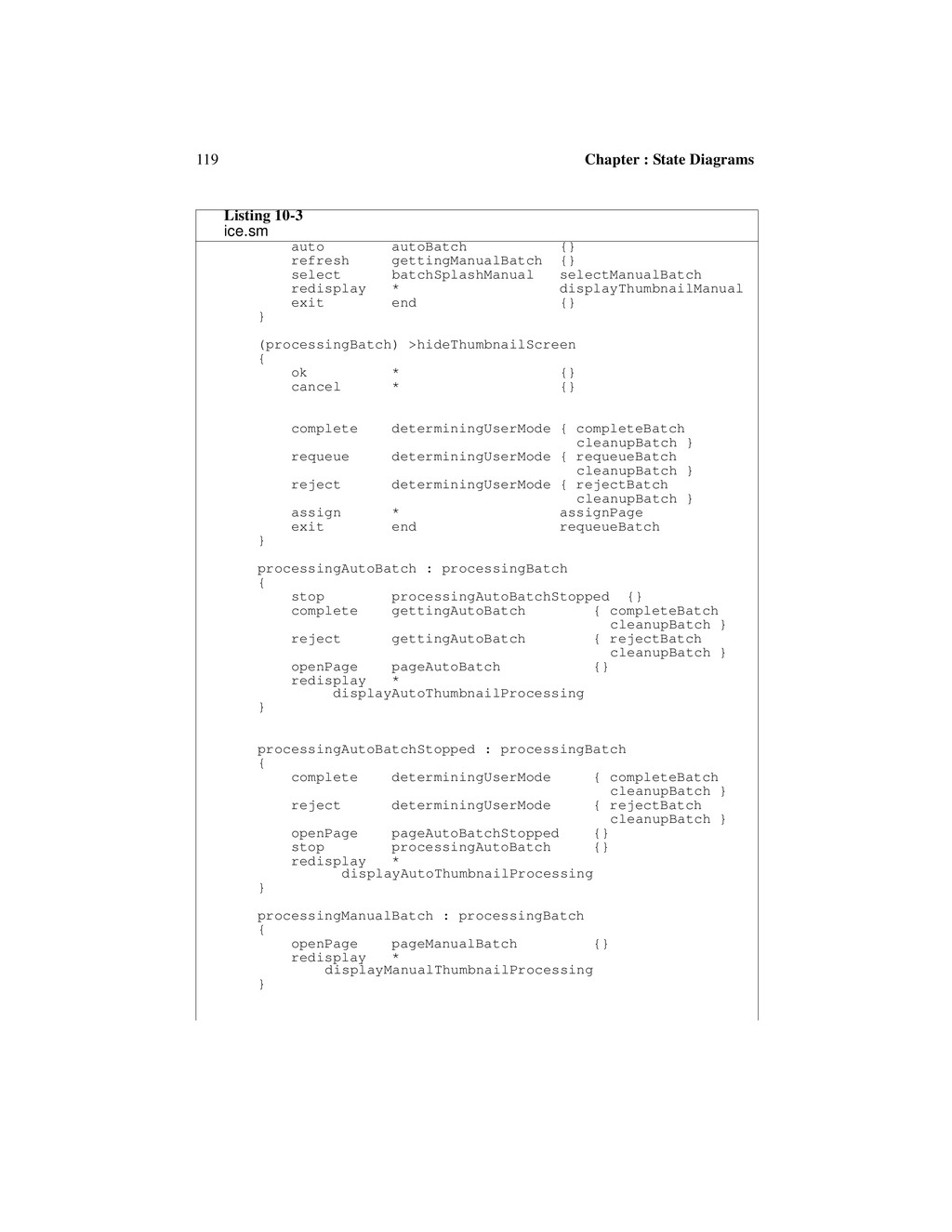 119 Chapter : State Diagrams auto autoBatch {} ...