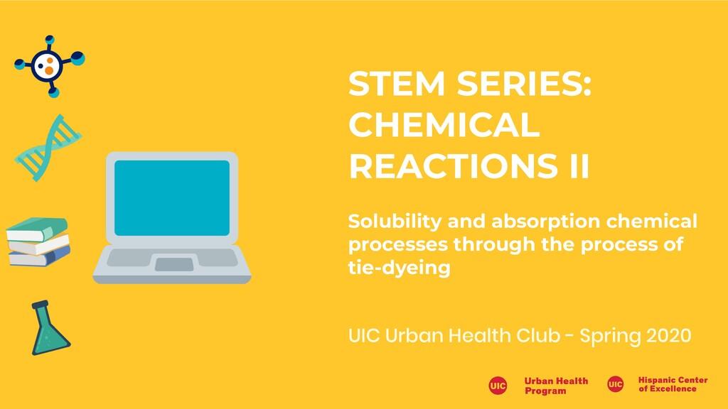UIC Urban Health Club - Spring 2020 STEM SERIES...