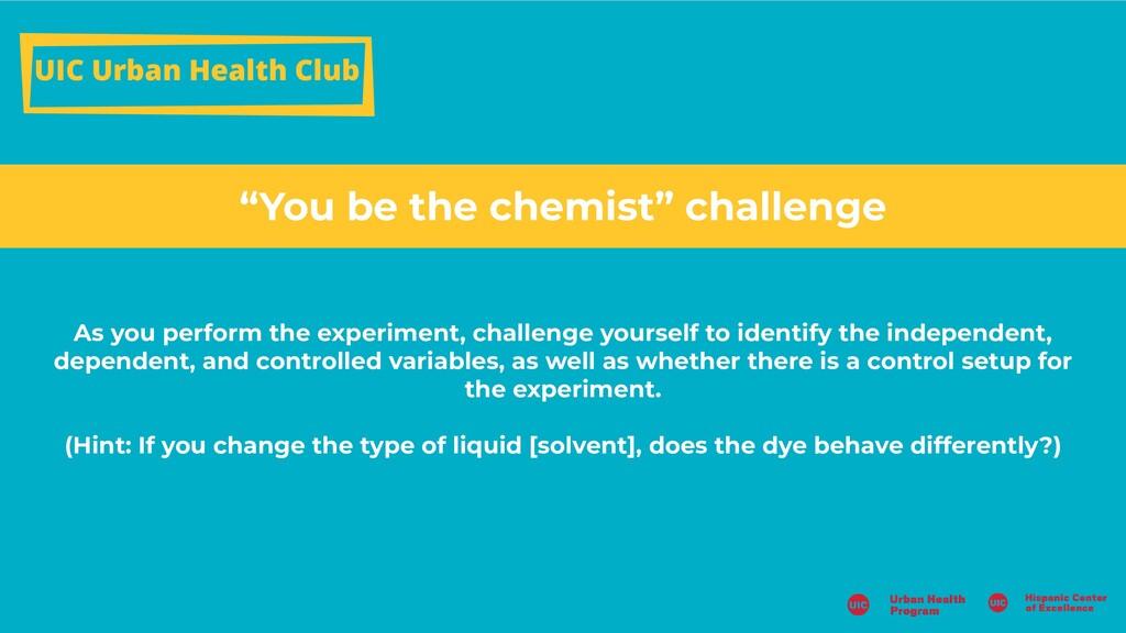 UIC Urban Health Club As you perform the experi...