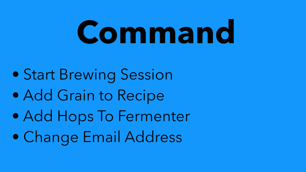 Command • Start Brewing Session • Add Grain to ...
