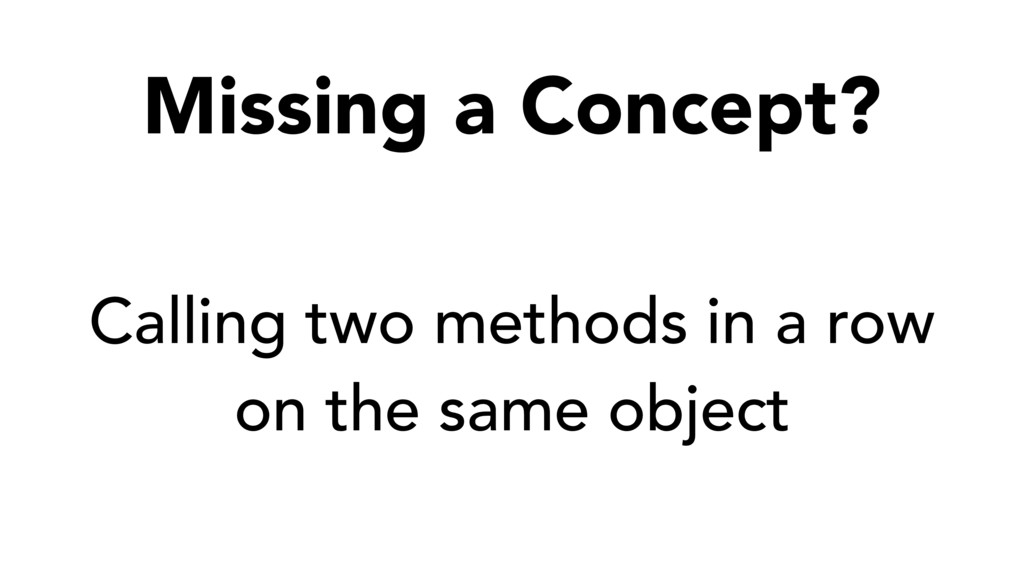 Calling two methods in a row on the same object...