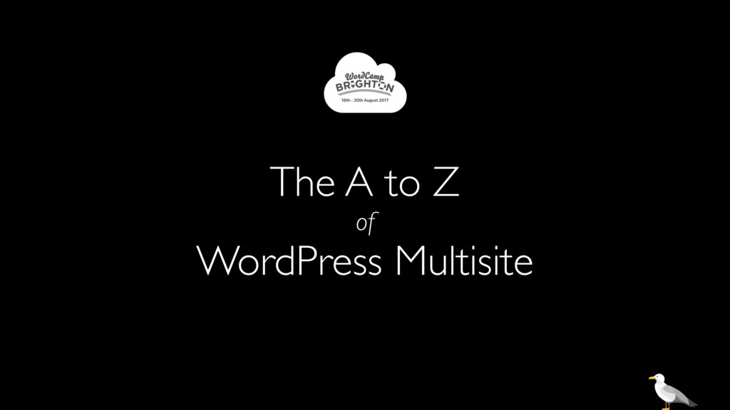The A to Z of WordPress Multisite