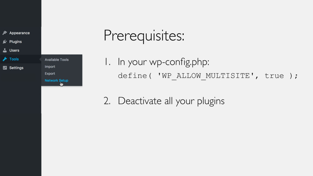 Prerequisites: 1. In your wp-config.php: