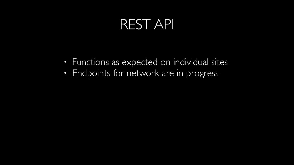 REST API • Functions as expected on individual ...