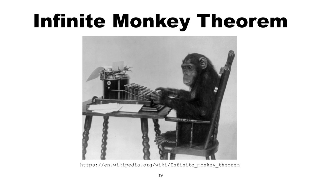 Infinite Monkey Theorem https://en.wikipedia.or...