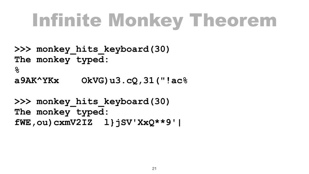 Infinite Monkey Theorem >>> monkey_hits_keyboar...