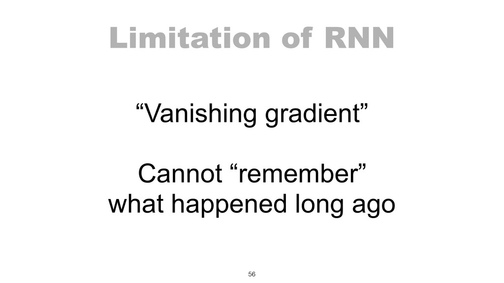 "Limitation of RNN 56 ""Vanishing gradient"" Canno..."