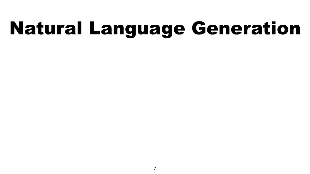 Natural Language Generation 7