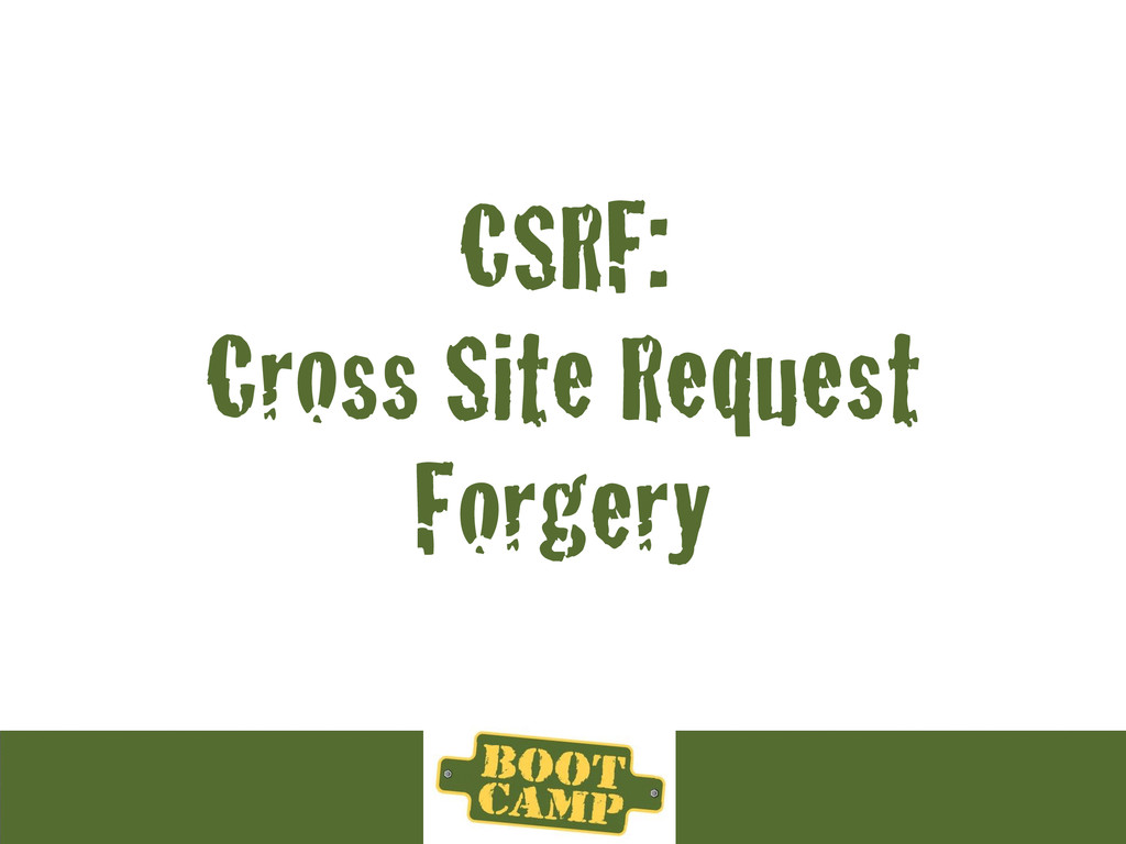 CSRF: Cross Site Request Forgery