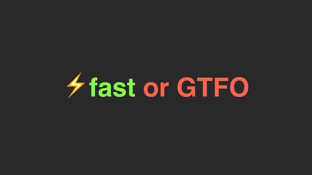 ⚡fast or GTFO