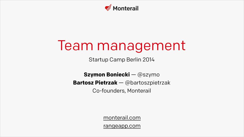Team management Szymon Boniecki — @szymo Bartos...