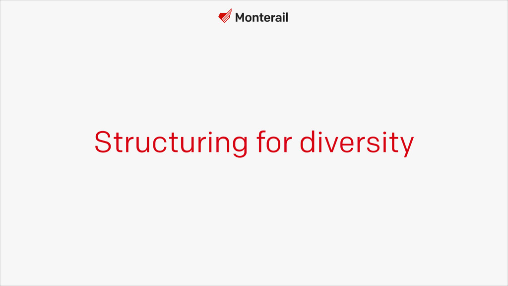 Structuring for diversity