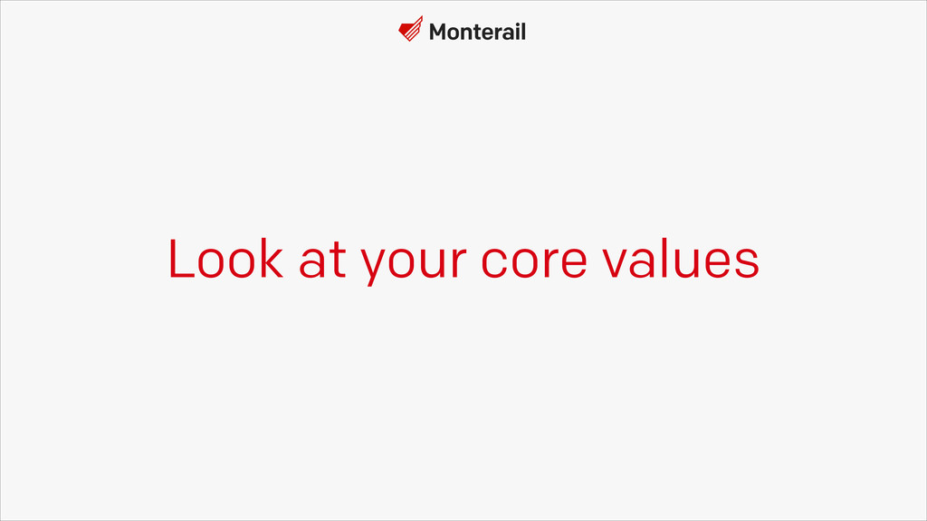 Look at your core values
