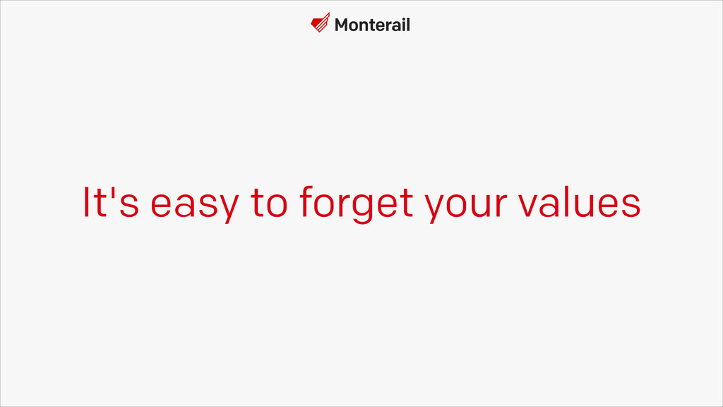 It's easy to forget your values