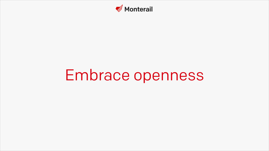 Embrace openness