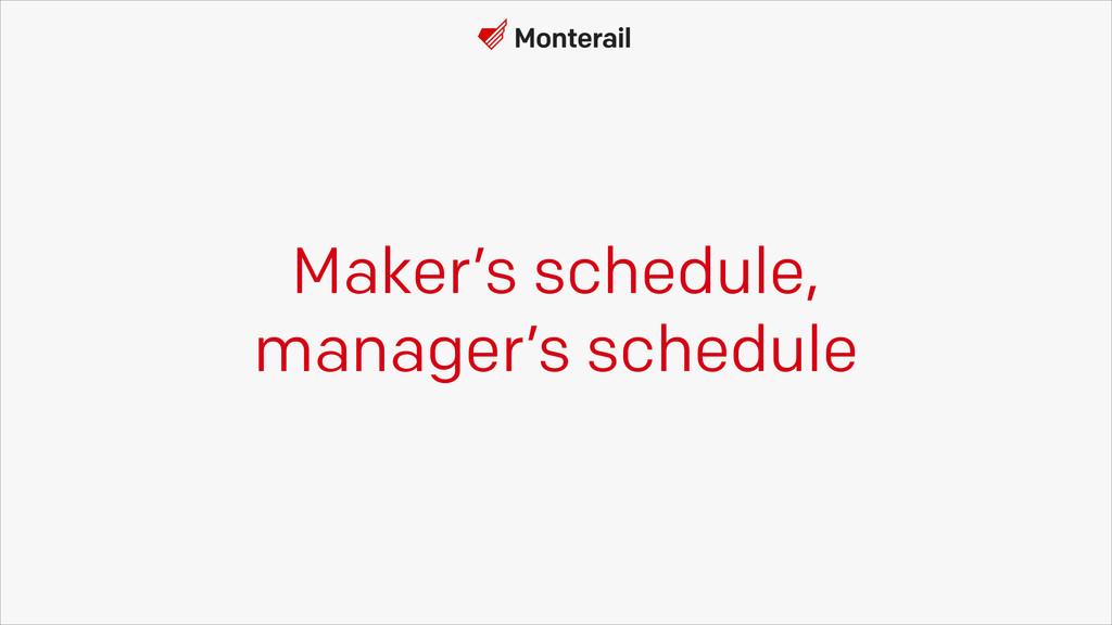 Maker's schedule, manager's schedule