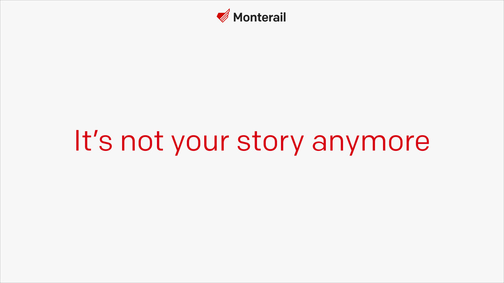 It's not your story anymore