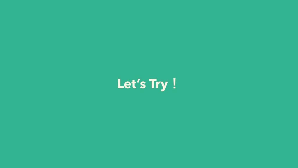 Let's Tryʂ