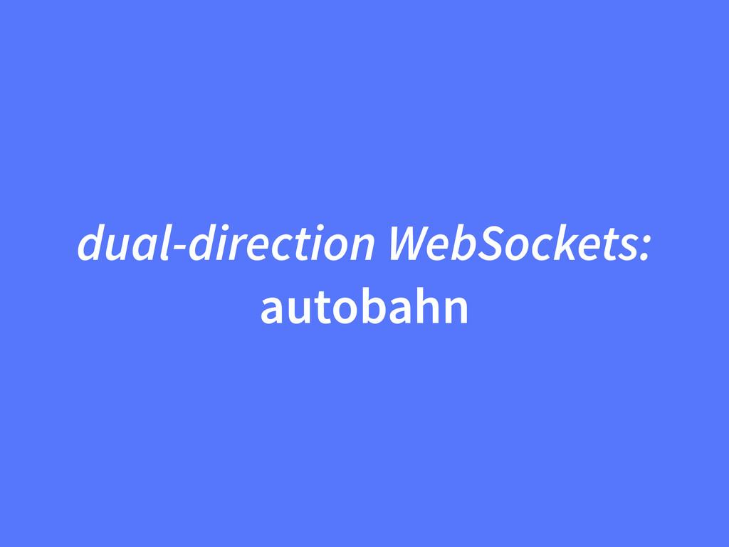 dual-direction WebSockets: autobahn