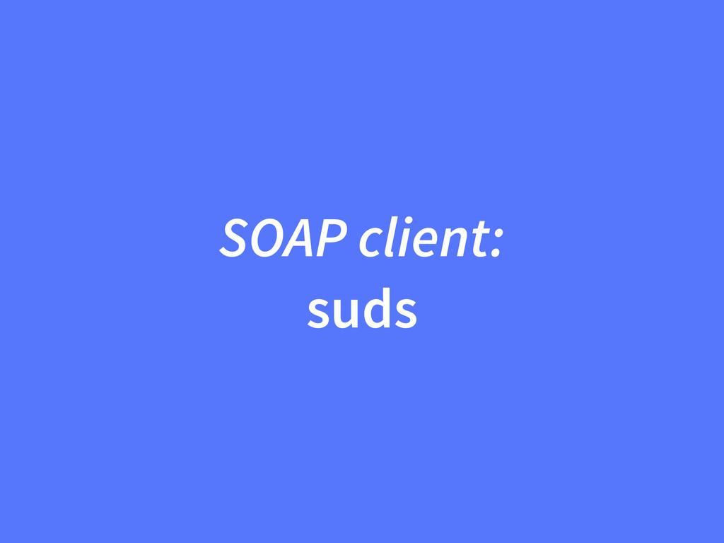 SOAP client: suds
