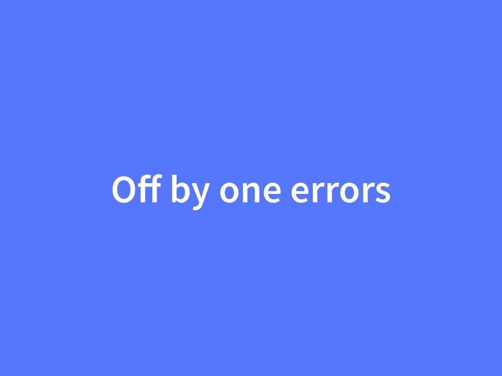 Off by one errors