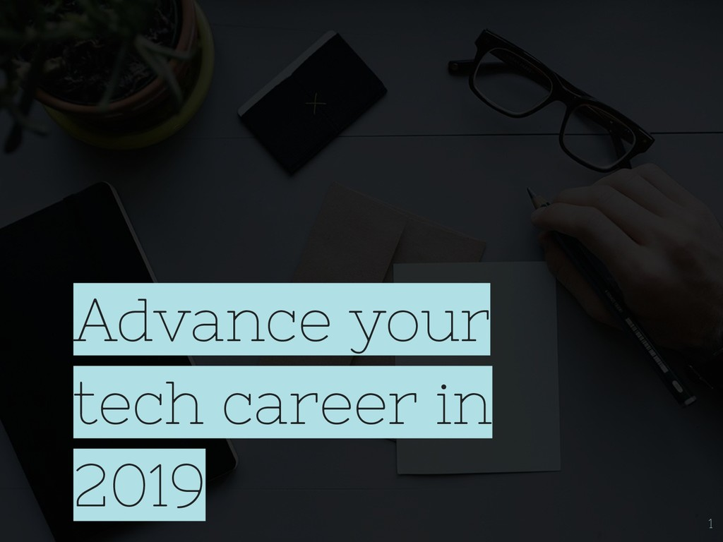 Advance your tech career in 2019 1