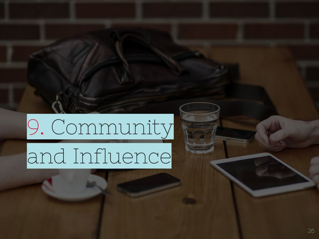 9. Community and Influence 26