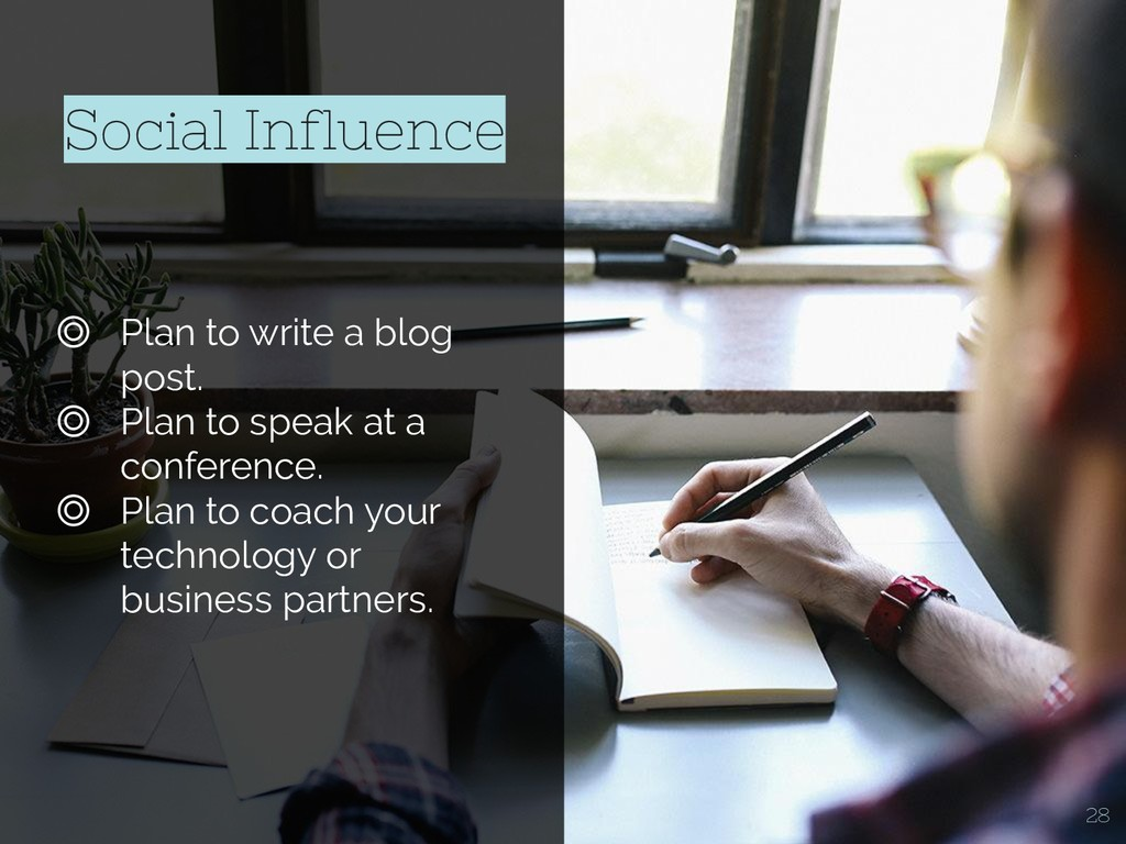 Social Influence ◎ Plan to write a blog post. ◎...
