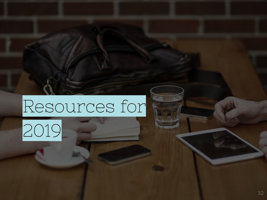 Resources for 2019 32