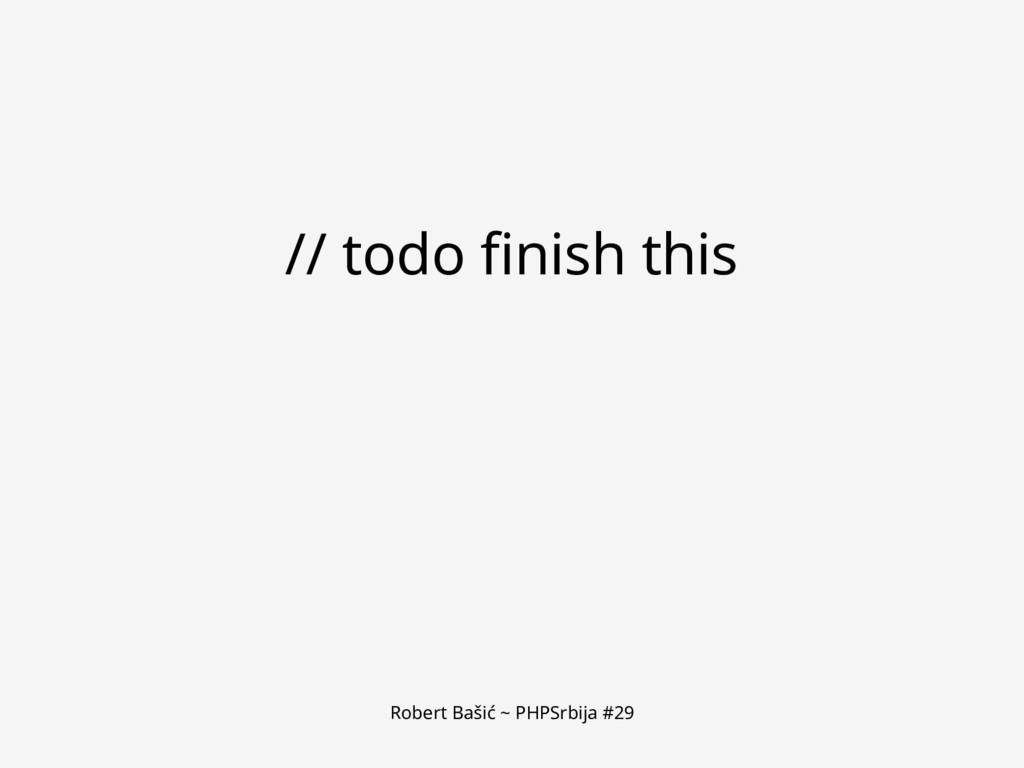 Robert Bašić ~ PHPSrbija #29 // todo finish this