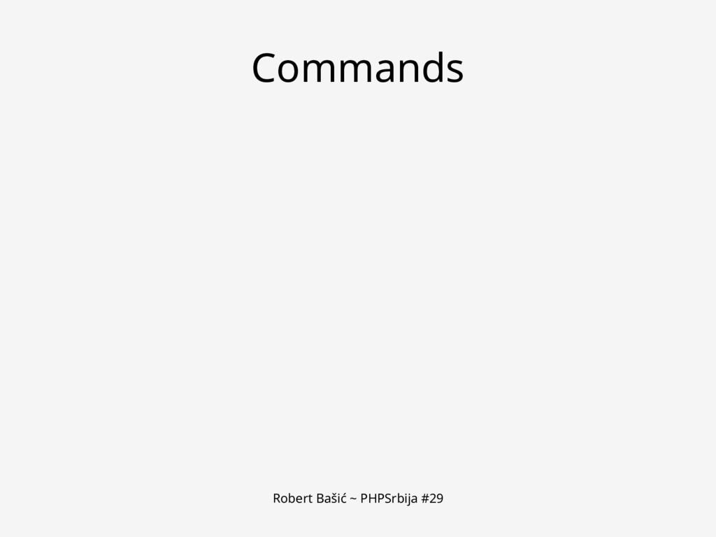 Robert Bašić ~ PHPSrbija #29 Commands