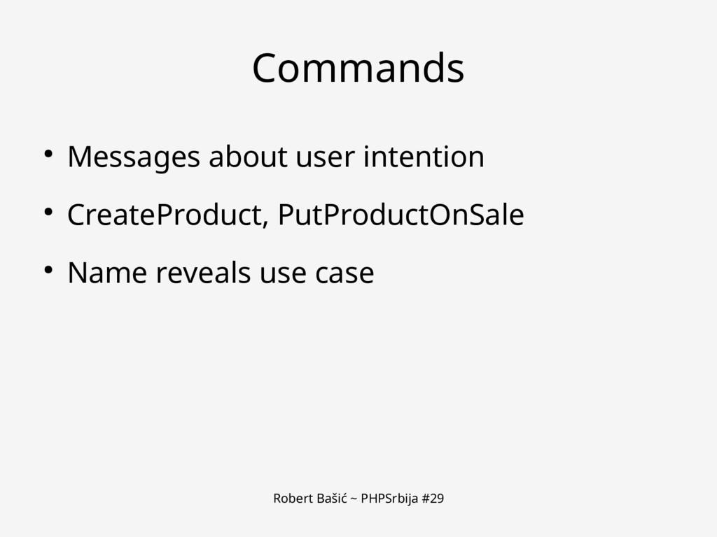 Robert Bašić ~ PHPSrbija #29 Commands ● Message...
