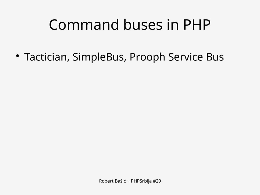 Robert Bašić ~ PHPSrbija #29 Command buses in P...
