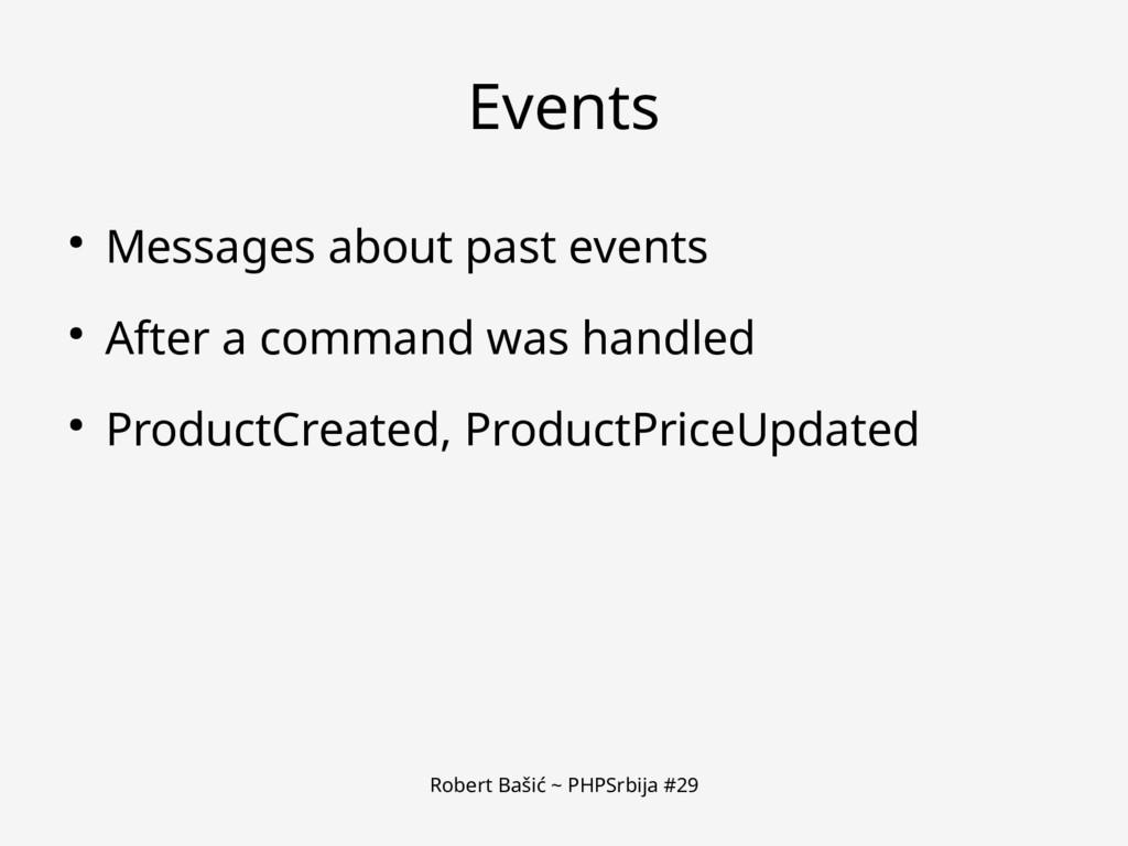 Robert Bašić ~ PHPSrbija #29 Events ● Messages ...