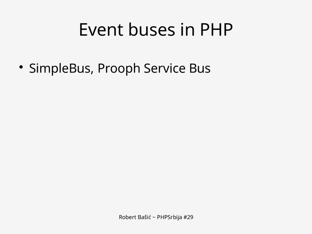Robert Bašić ~ PHPSrbija #29 Event buses in PHP...