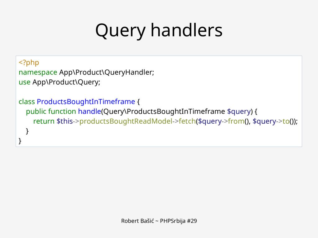 Robert Bašić ~ PHPSrbija #29 Query handlers <?p...