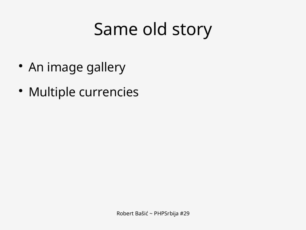 Robert Bašić ~ PHPSrbija #29 Same old story ● A...