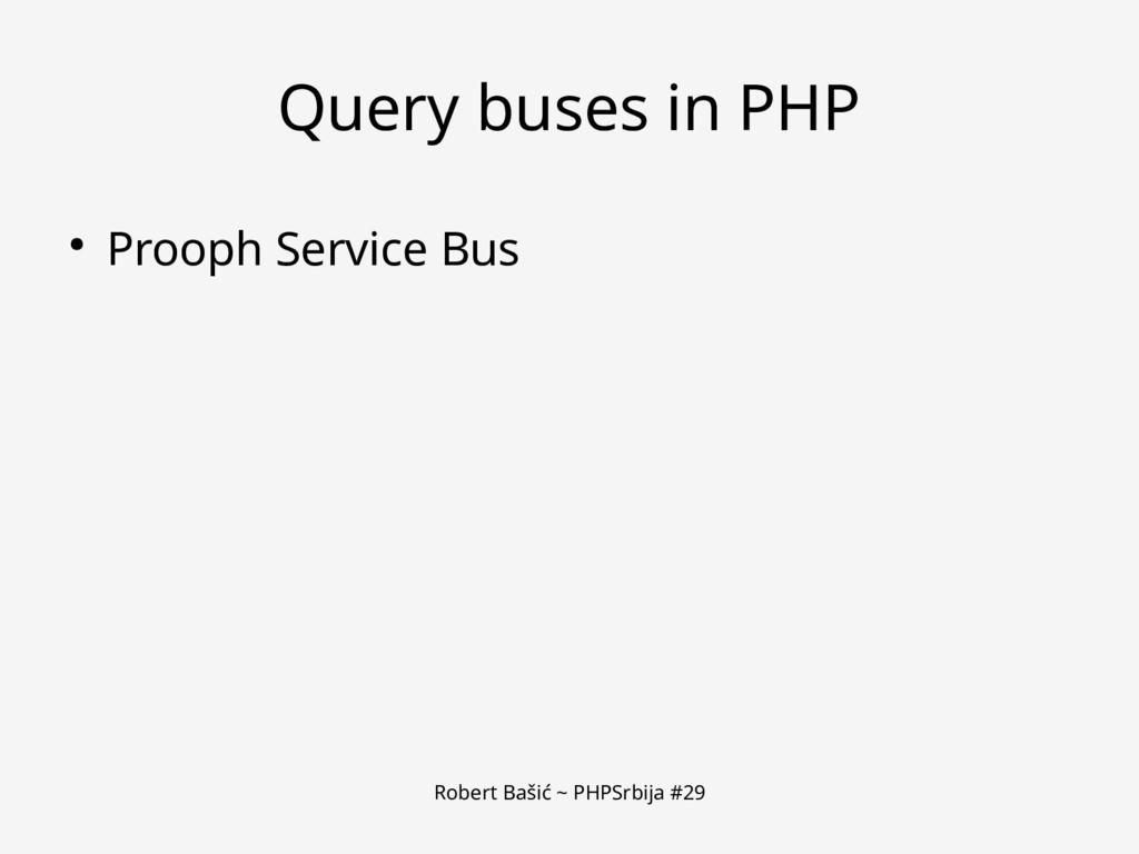 Robert Bašić ~ PHPSrbija #29 Query buses in PHP...