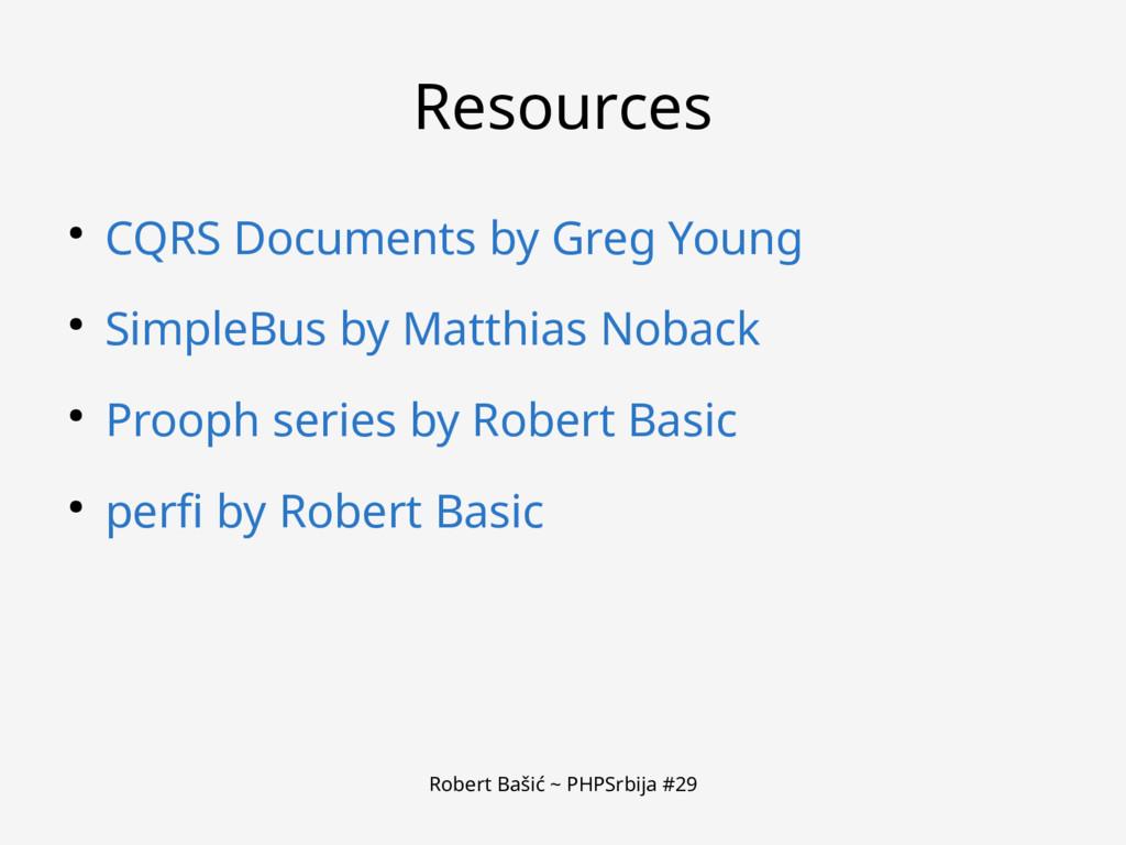 Robert Bašić ~ PHPSrbija #29 Resources ● CQRS D...