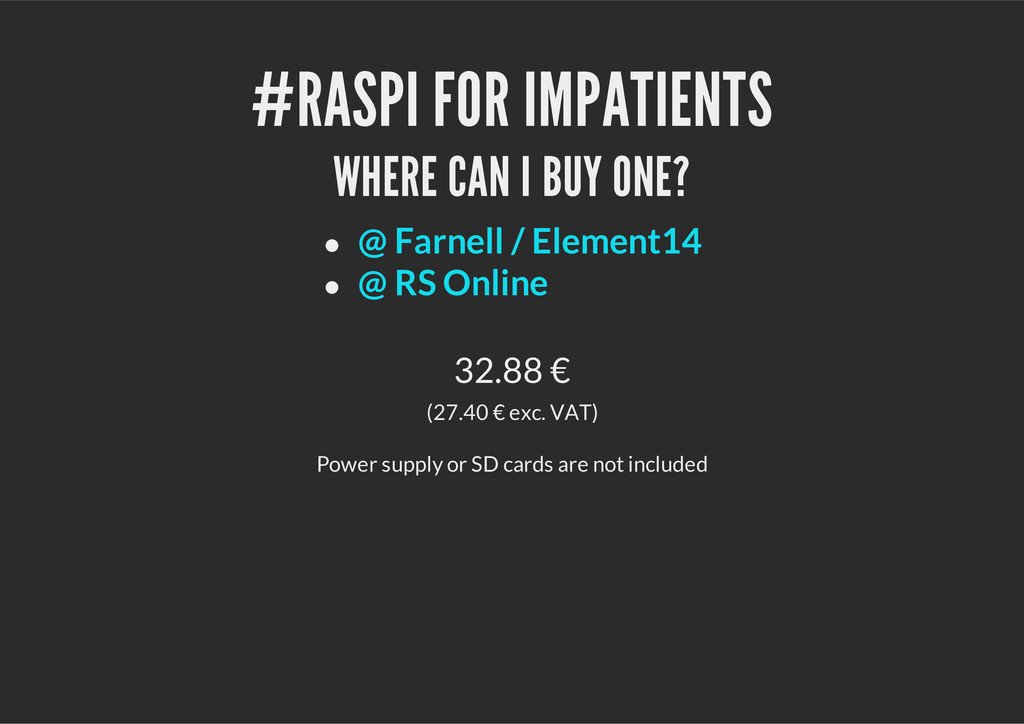 #RASPI FOR IMPATIENTS WHERE CAN I BUY ONE? 32.8...