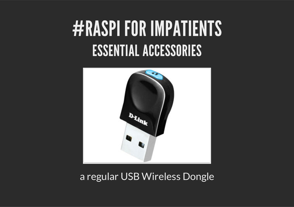 #RASPI FOR IMPATIENTS ESSENTIAL ACCESSORIES a r...
